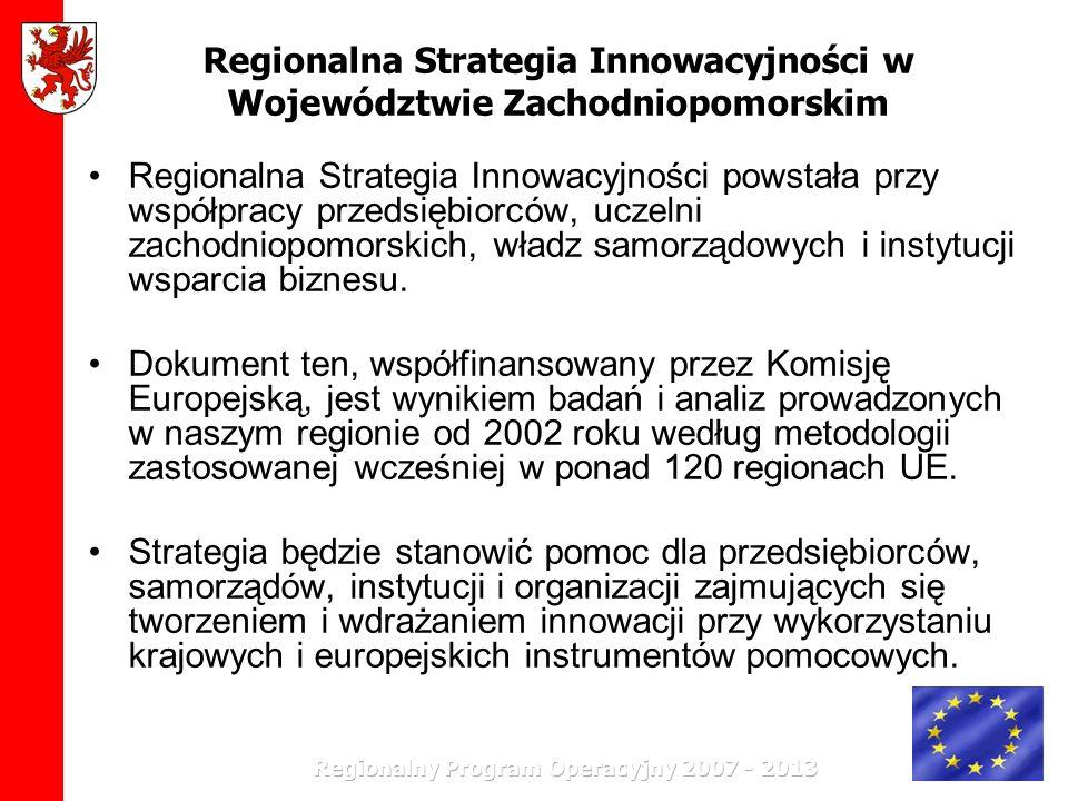 Regionalna Strategia Innowacyjności w Województwie Zachodniopomorskim Regionalna Strategia Innowacyjności powstała przy współpracy przedsiębiorców, uc