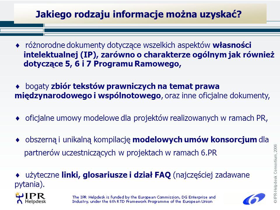 © IPR-Helpdesk Consortium, 2006 Jakiego rodzaju informacje można uzyskać.