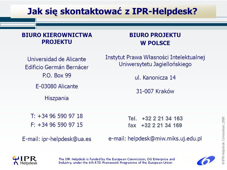 © IPR-Helpdesk Consortium, 2006 Jak się skontaktować z IPR-Helpdesk.