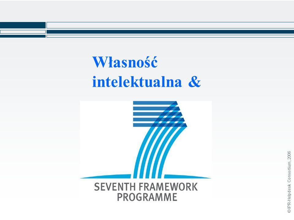 © IPR-Helpdesk Consortium, 2006 Własność intelektualna &