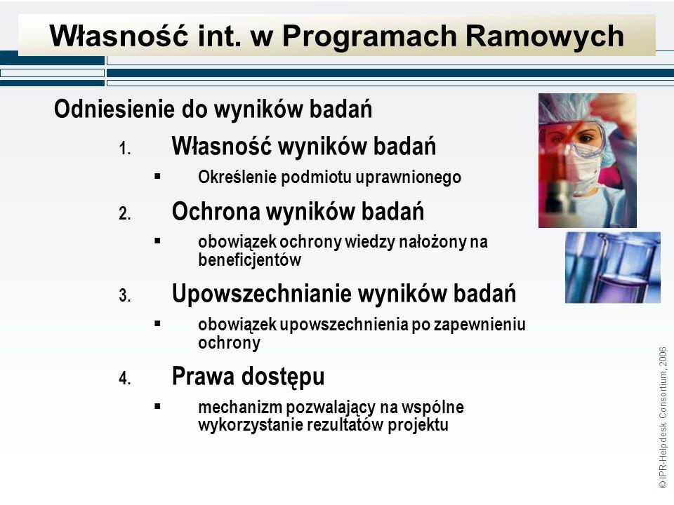 © IPR-Helpdesk Consortium, 2006 Własność int. w Programach Ramowych Odniesienie do wyników badań 1.