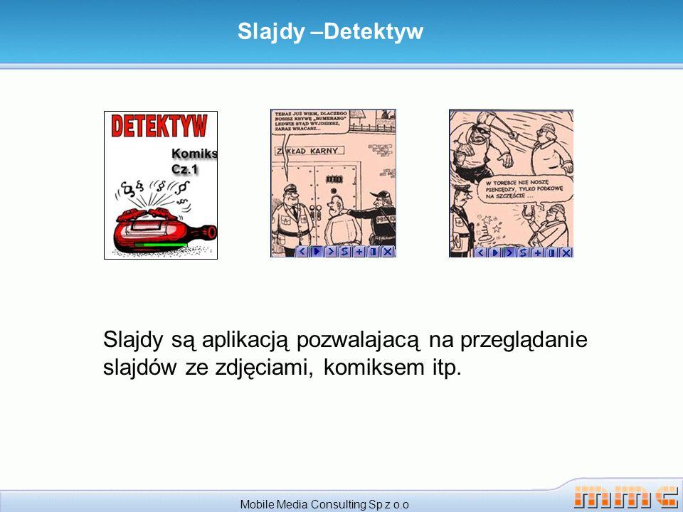 Mobile Media Consulting Sp z o.o Slajdy –Detektyw Slajdy są aplikacją pozwalajacą na przeglądanie slajdów ze zdjęciami, komiksem itp.