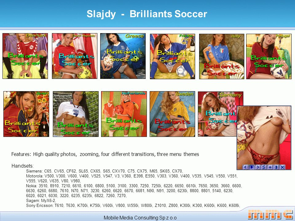 Mobile Media Consulting Sp z o.o Slajdy - Brilliants Soccer Features: High quality photos, zooming, four different transitions, three menu themes Hand