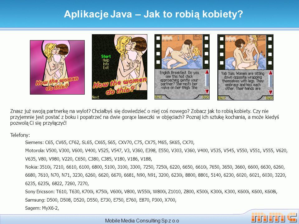 Mobile Media Consulting Sp z o.o Aplikacje Java – Jak to robią kobiety.