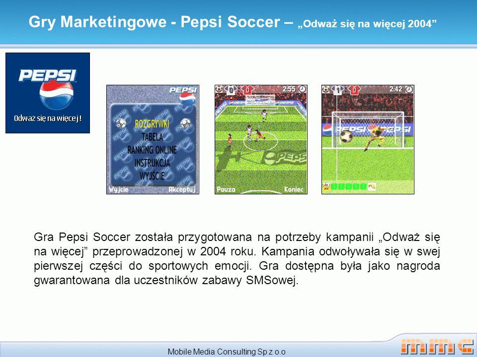 Gry Marketingowe - Pepsi Soccer – Odważ się na więcej 2004 Mobile Media Consulting Sp z o.o Gra Pepsi Soccer została przygotowana na potrzeby kampanii Odważ się na więcej przeprowadzonej w 2004 roku.