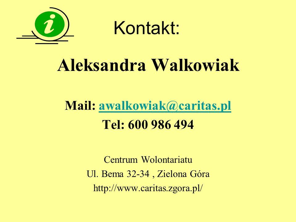 Kontakt: Aleksandra Walkowiak Mail: awalkowiak@caritas.plawalkowiak@caritas.pl Tel: 600 986 494 Centrum Wolontariatu Ul. Bema 32-34, Zielona Góra http