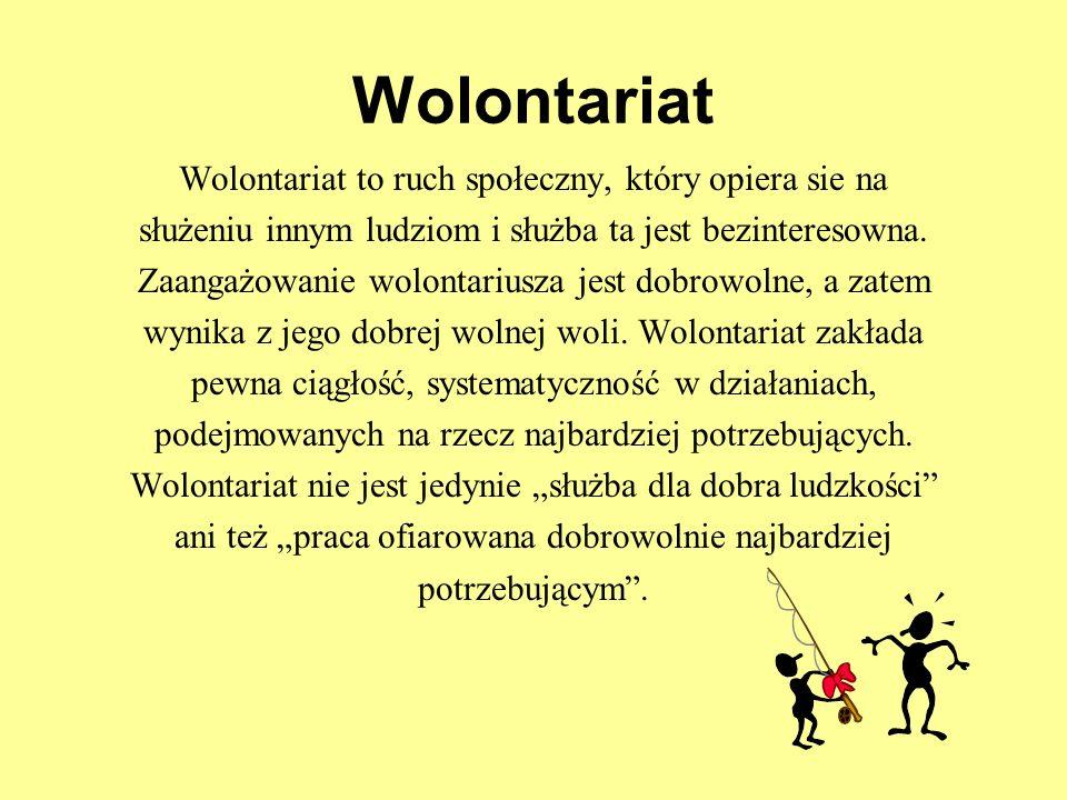 Wolontariat Jan Paweł II tak mówił do przedstawicieli wolontariatu międzynarodowego w styczniu 1981 roku: Jakże można nie zachwycać sie tym, że we wspólnotach chrześcijańskich rozwijają sie grupy wolontariuszy, które pragną służyć braciom, by w ten sposób budować bardziej sprawiedliwy i ludzki świat.