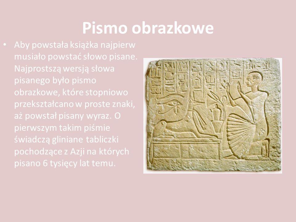 Papirus W miarę rozwoju cywilizacji gliniane tabliczki zastąpiono papirusem.