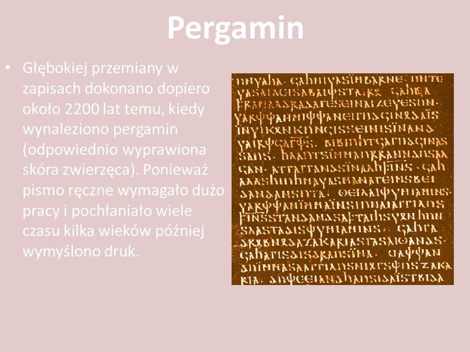 Pergamin Głębokiej przemiany w zapisach dokonano dopiero około 2200 lat temu, kiedy wynaleziono pergamin (odpowiednio wyprawiona skóra zwierzęca). Pon