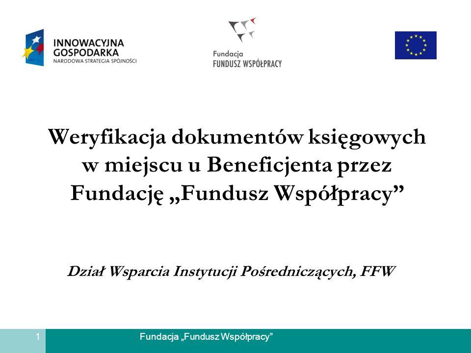 Fundacja Fundusz Współpracy Weryfikacja dokumentów księgowych w miejscu u Beneficjenta przez Fundację Fundusz Współpracy Dział Wsparcia Instytucji Poś