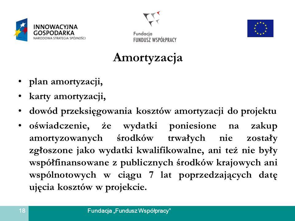 Fundacja Fundusz Współpracy Amortyzacja plan amortyzacji, karty amortyzacji, dowód przeksięgowania kosztów amortyzacji do projektu oświadczenie, że wy