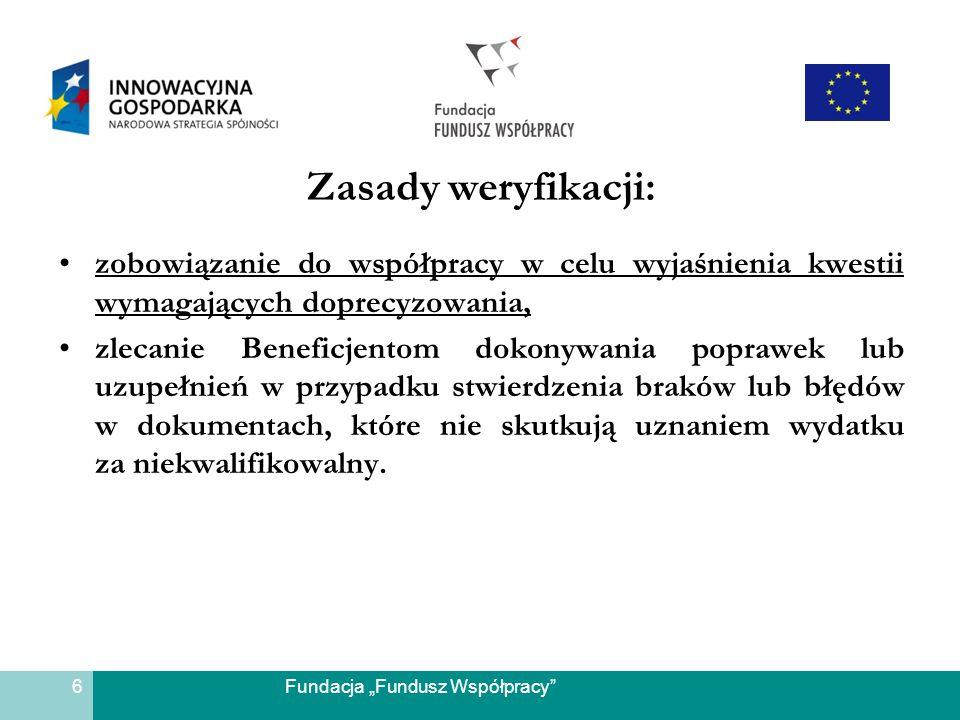Fundacja Fundusz Współpracy Zasady weryfikacji: zobowiązanie do współpracy w celu wyjaśnienia kwestii wymagających doprecyzowania, zlecanie Beneficjen