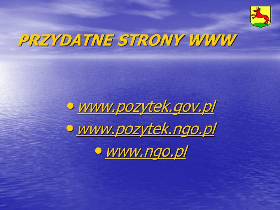 PRZYDATNE STRONY WWW www.pozytek.gov.pl www.pozytek.gov.pl www.pozytek.gov.pl www.pozytek.ngo.pl www.pozytek.ngo.pl www.pozytek.ngo.pl www.ngo.pl www.
