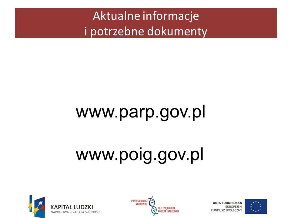 Aktualne informacje i potrzebne dokumenty www.parp.gov.pl www.poig.gov.pl