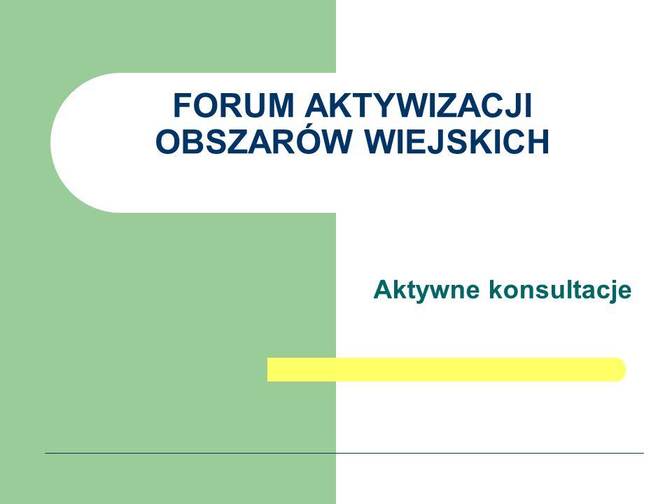 Aktywne konsultacje FORUM AKTYWIZACJI OBSZARÓW WIEJSKICH