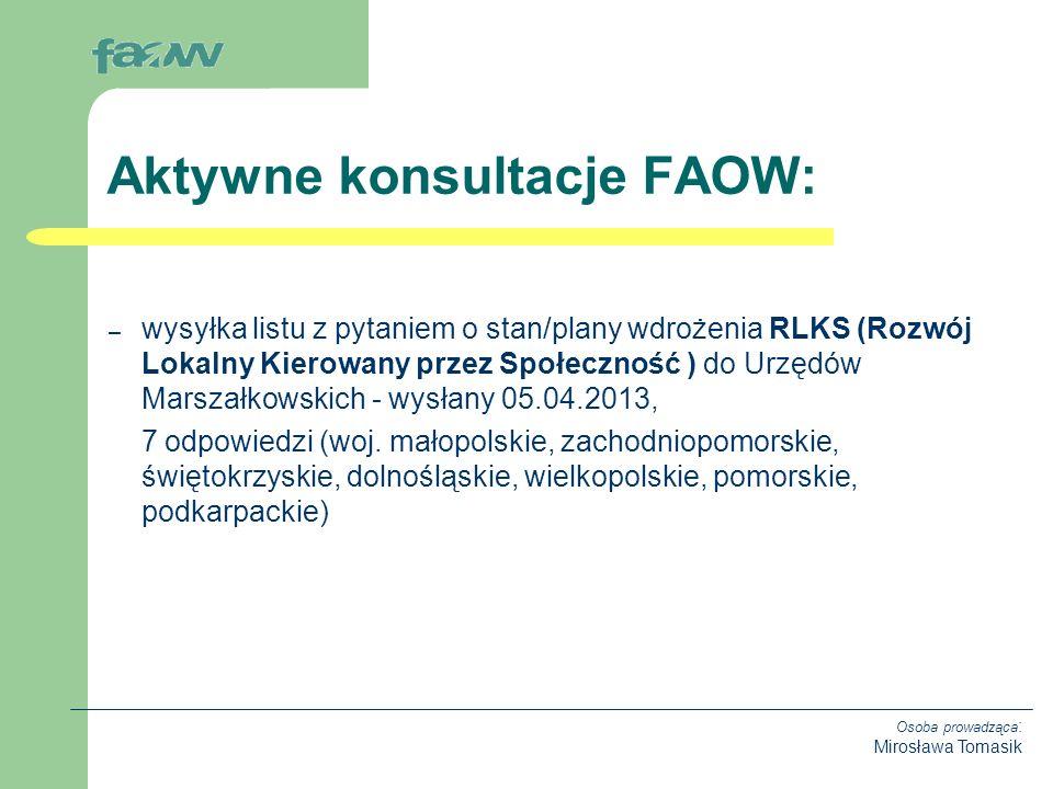 Osoba prowadząca : Mirosława Tomasik – wysyłka listu z pytaniem o stan/plany wdrożenia RLKS (Rozwój Lokalny Kierowany przez Społeczność ) do Urzędów Marszałkowskich - wysłany 05.04.2013, 7 odpowiedzi (woj.