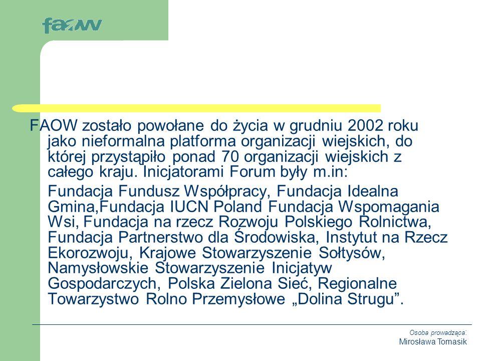 Osoba prowadząca : Mirosława Tomasik Od września 2005 roku Forum przyjęło formę związku stowarzyszeń, do którego należy już 81 organizacji.