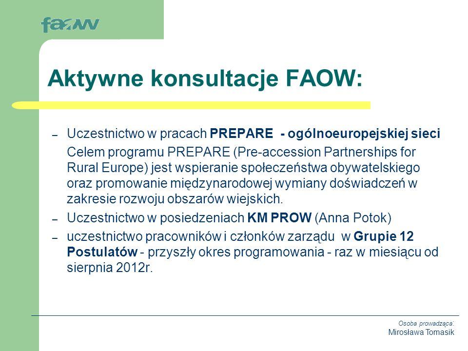 Osoba prowadząca : Mirosława Tomasik – Uczestnictwo w pracach PREPARE - ogólnoeuropejskiej sieci Celem programu PREPARE (Pre-accession Partnerships for Rural Europe) jest wspieranie społeczeństwa obywatelskiego oraz promowanie międzynarodowej wymiany doświadczeń w zakresie rozwoju obszarów wiejskich.