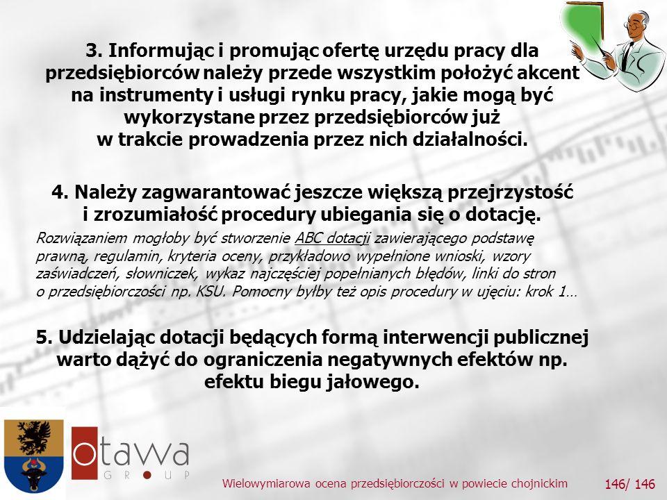 Wielowymiarowa ocena przedsiębiorczości w powiecie chojnickim 146/ 146 3.