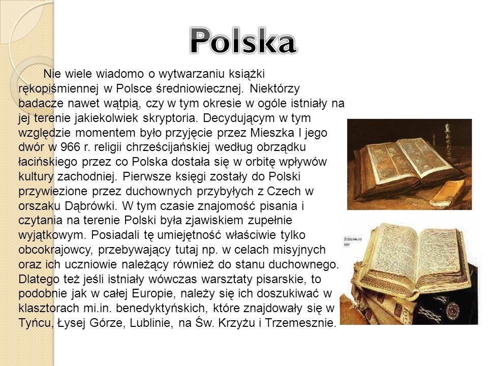 Nie wiele wiadomo o wytwarzaniu książki rękopiśmiennej w Polsce średniowiecznej. Niektórzy badacze nawet wątpią, czy w tym okresie w ogóle istniały na