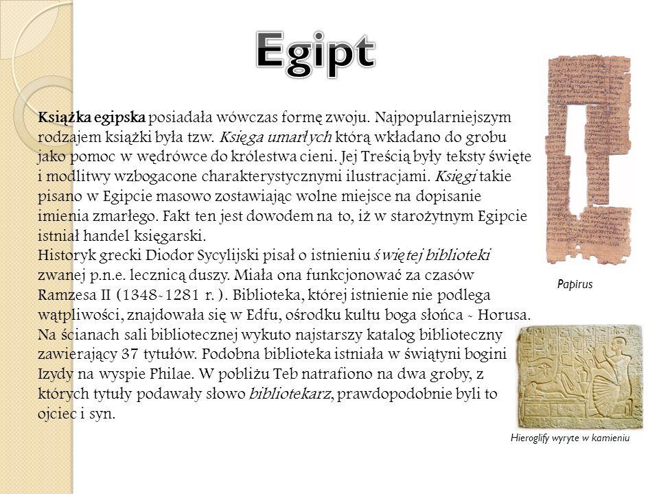 Hieroglify wyryte w kamieniu Ksi ąż ka egipska posiada ł a wówczas form ę zwoju. Najpopularniejszym rodzajem ksi ąż ki by ł a tzw. Ksi ę ga umar ł ych