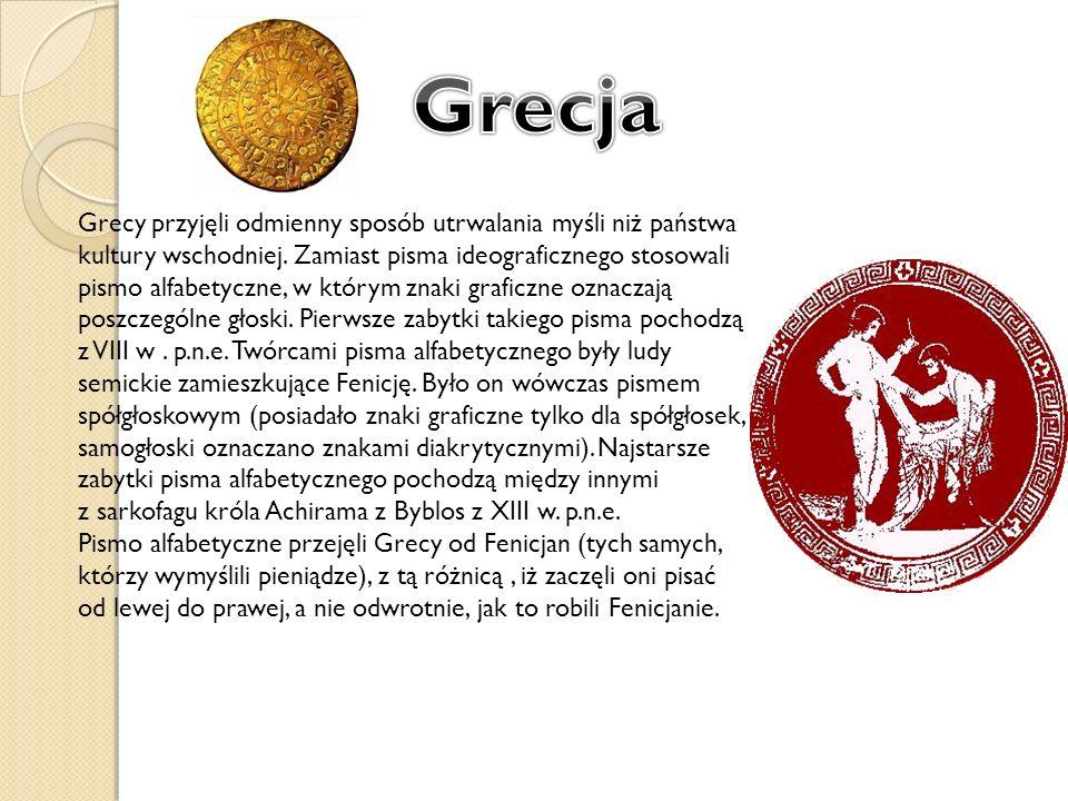 Grecy przyjęli odmienny sposób utrwalania myśli niż państwa kultury wschodniej. Zamiast pisma ideograficznego stosowali pismo alfabetyczne, w którym z