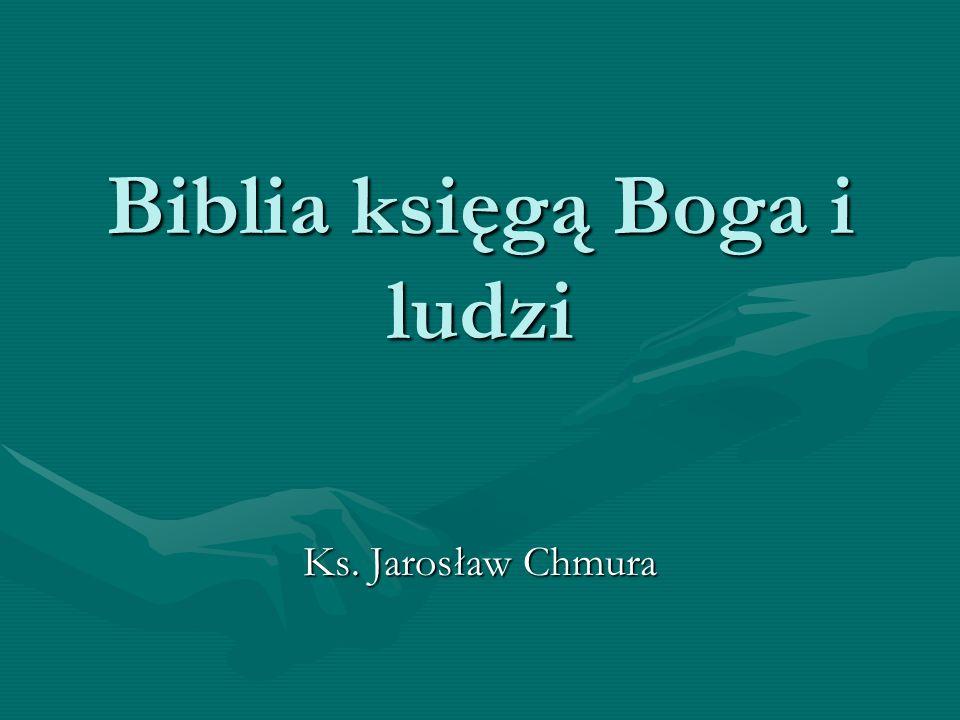 Biblia księgą Boga i ludzi Ks. Jarosław Chmura