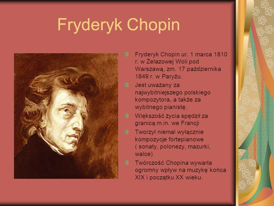 Fryderyk Chopin Fryderyk Chopin ur.1 marca 1810 r.