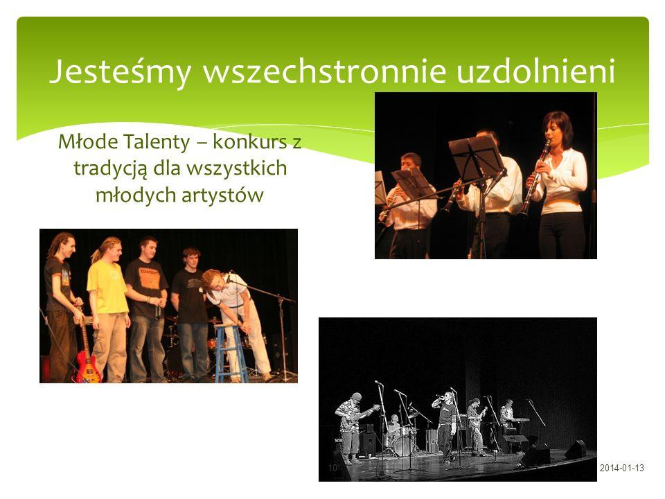 Jesteśmy wszechstronnie uzdolnieni Młode Talenty – konkurs z tradycją dla wszystkich młodych artystów 2014-01-1310