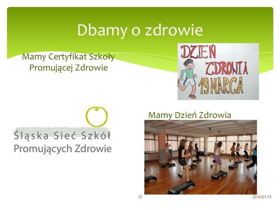 Dbamy o zdrowie Mamy Certyfikat Szkoły Promującej Zdrowie Mamy Dzień Zdrowia 2014-01-1313