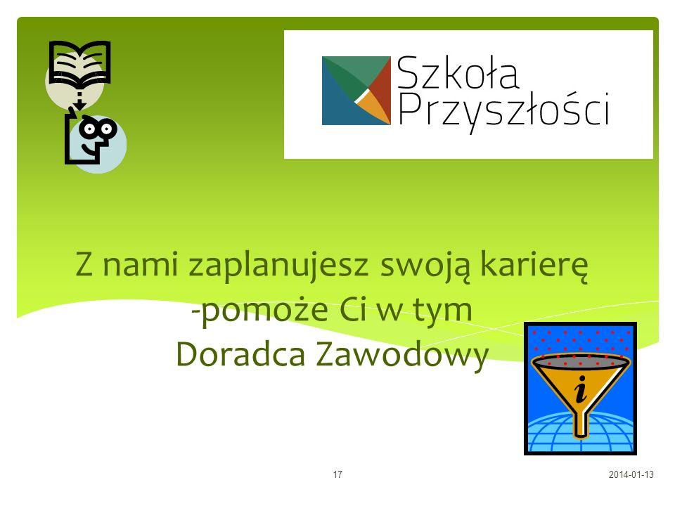 Z nami zaplanujesz swoją karierę -pomoże Ci w tym Doradca Zawodowy 2014-01-1317