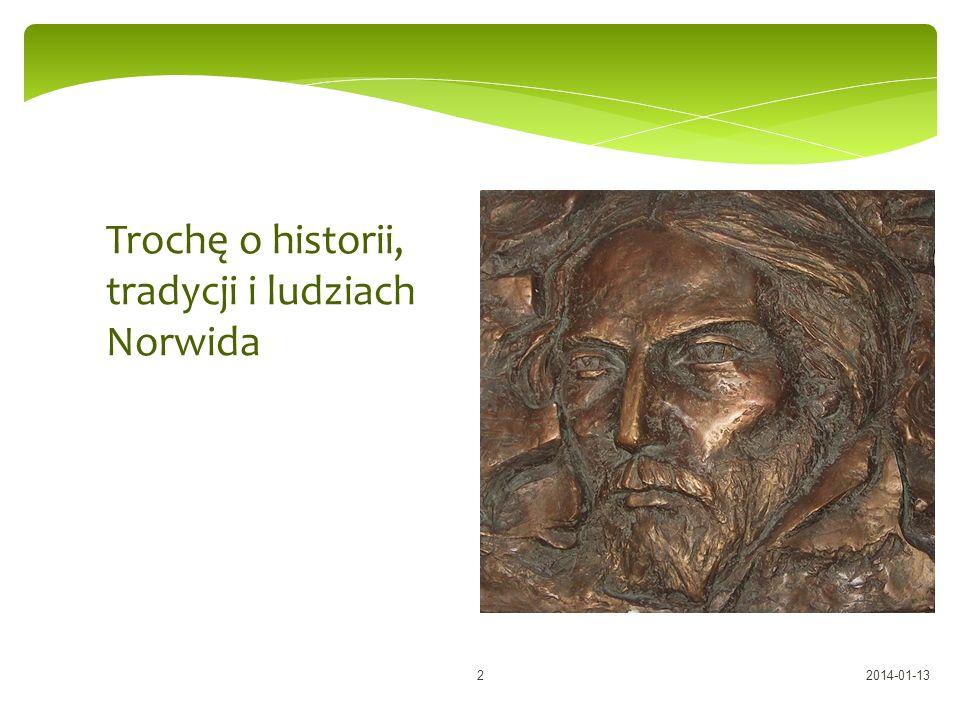 Trochę o historii, tradycji i ludziach Norwida 2014-01-132