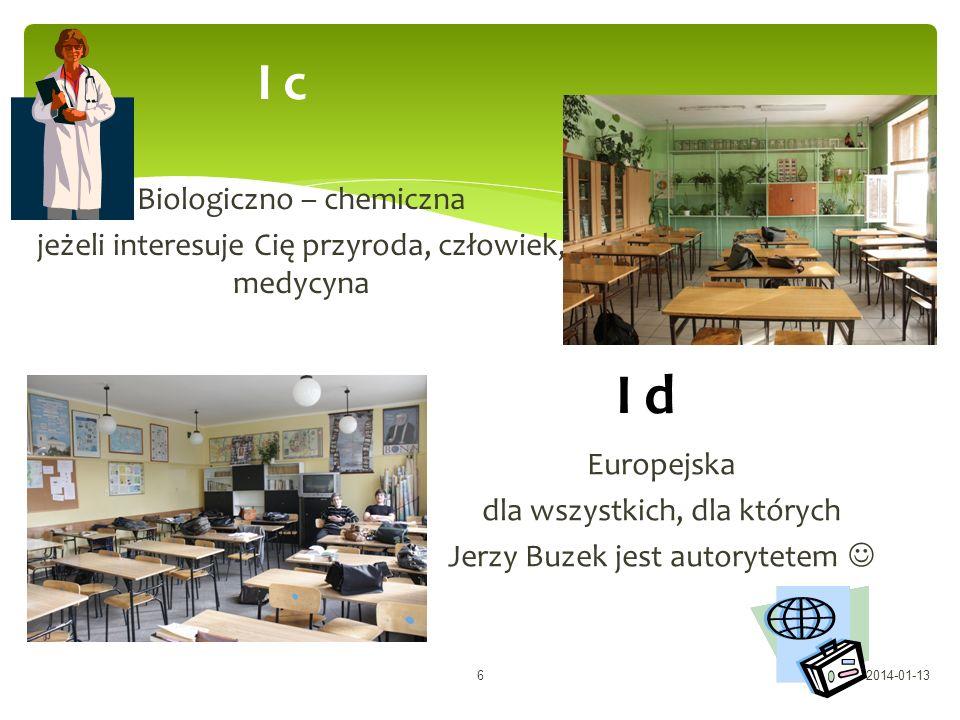 Biologiczno – chemiczna jeżeli interesuje Cię przyroda, człowiek, medycyna I c Europejska dla wszystkich, dla których Jerzy Buzek jest autorytetem I d 2014-01-136