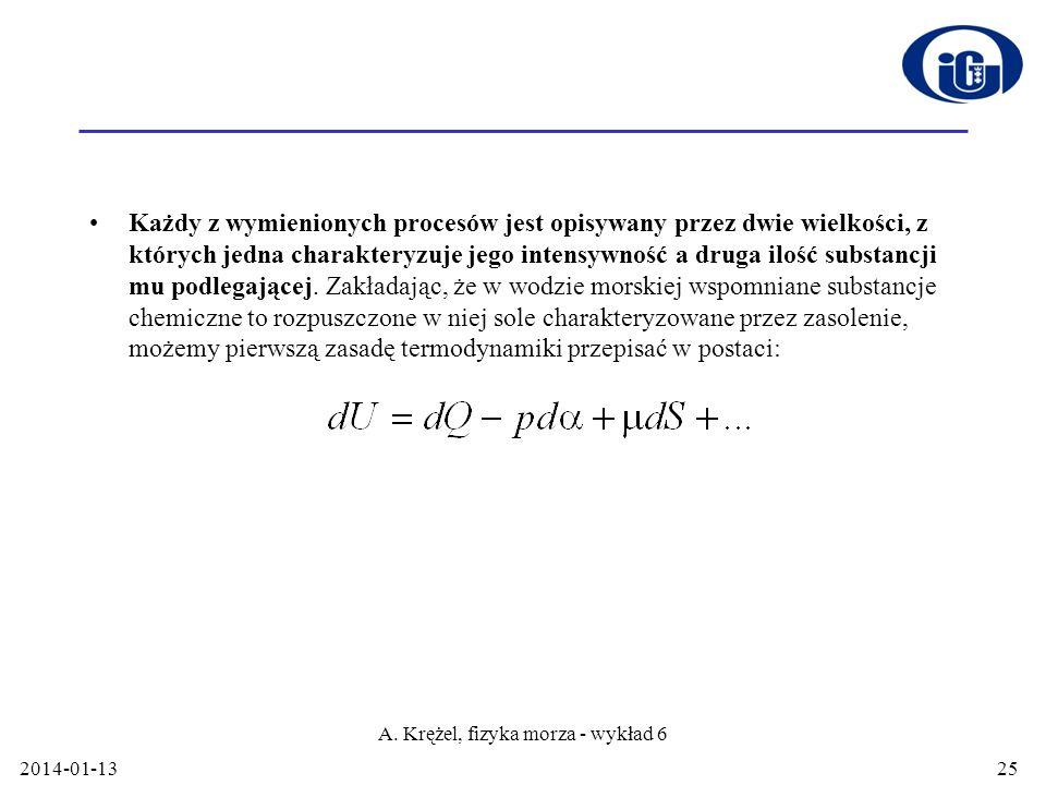 2014-01-13 A. Krężel, fizyka morza - wykład 6 25 Każdy z wymienionych procesów jest opisywany przez dwie wielkości, z których jedna charakteryzuje jeg