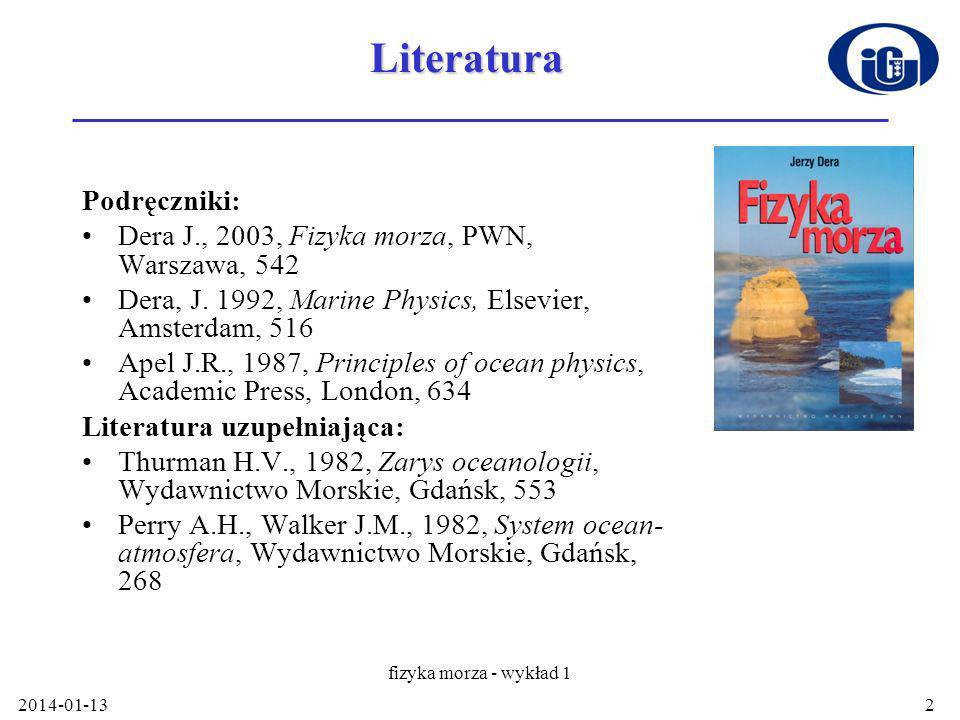 2014-01-13 fizyka morza - wykład 1 3 Fizyka morza nauka o procesach fizycznych zachodzących w środowisku morskim
