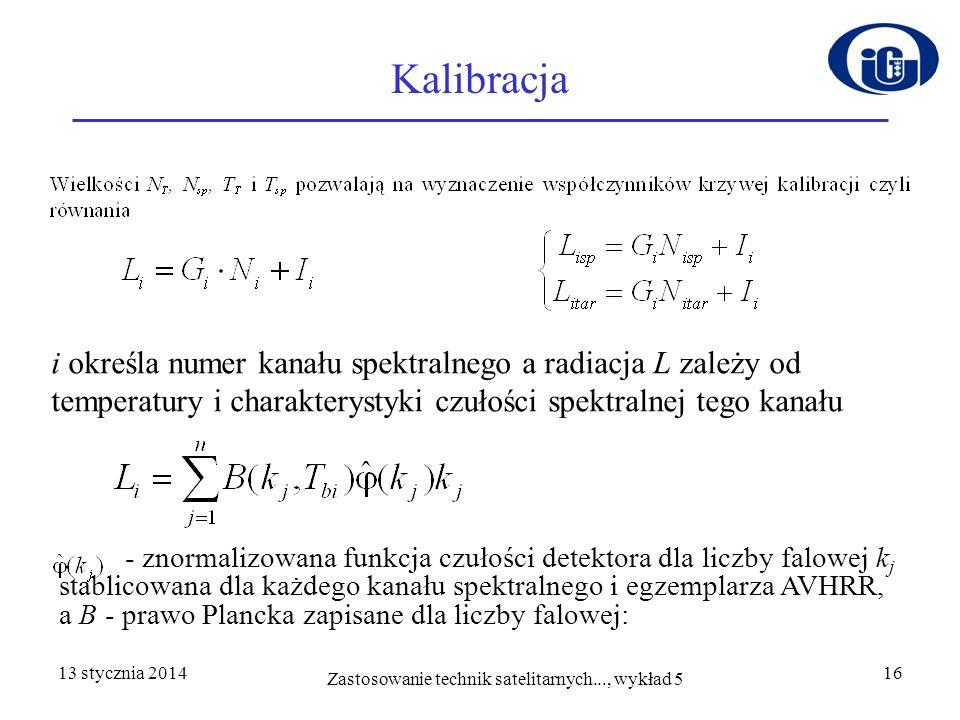 13 stycznia 201416 Kalibracja - znormalizowana funkcja czułości detektora dla liczby falowej k j stablicowana dla każdego kanału spektralnego i egzemp