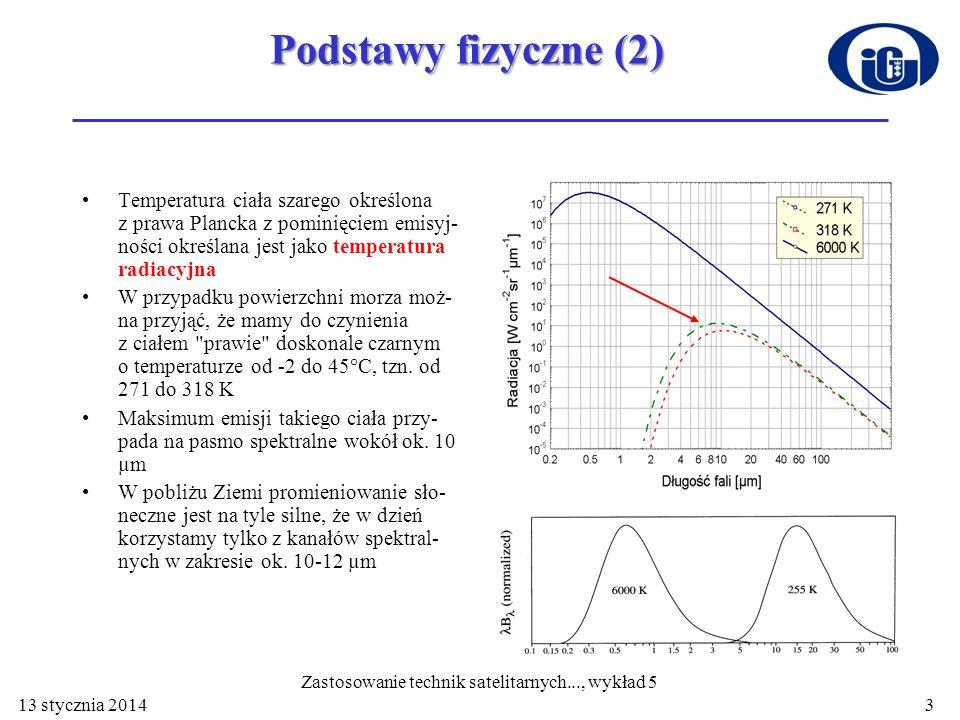 13 stycznia 20144 Temperatura przypowierzchniowej warstwy morza Optymalnym pasmem dla zdalnego określania temperatury morza jest przedział pomiędzy 3 i 15 µm.