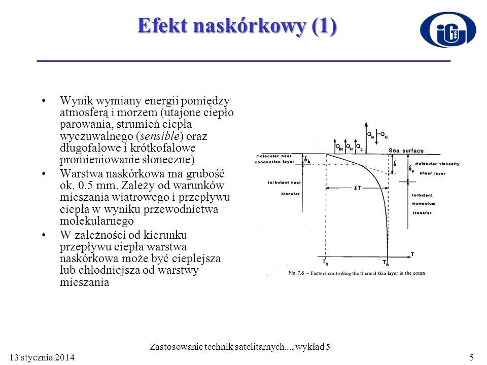 13 stycznia 201426 Metoda potrójnego okna a, b,..., i - współczynniki określane na podstawie analizy regresji (mogą zależeć liniowo od kąta zenitalnego satelity θ) T chi i T chj - temperatura radiacyjna w jednym z kanałów ze środkiem w 11, 12 lub 3.7 µm Zastosowanie technik satelitarnych..., wykład 5