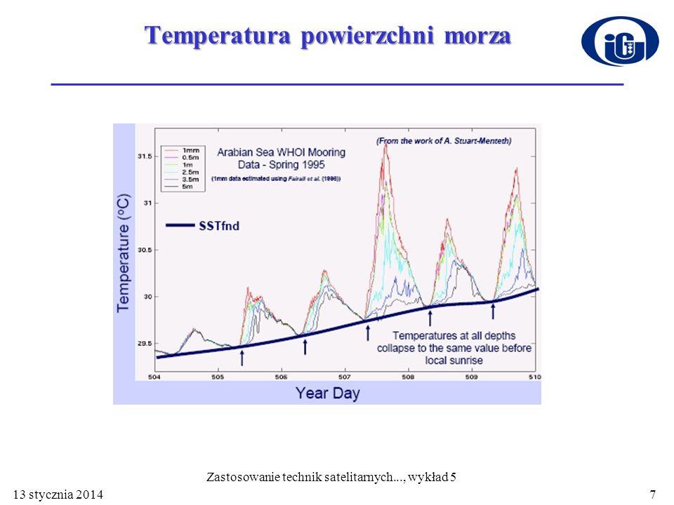Temperatura powierzchni morza 13 stycznia 2014 Zastosowanie technik satelitarnych..., wykład 5 7