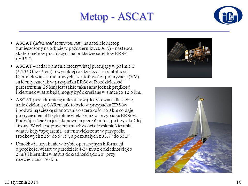 Metop - ASCAT ASCAT (advanced scatterometer) na satelicie Metop (umieszczony na orbicie w październiku 2006 r.) – następca skaterometrów pracujących n