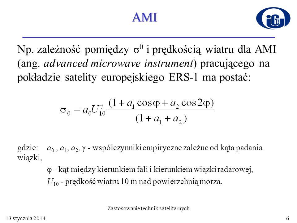 Np. zależność pomiędzy σ 0 i prędkością wiatru dla AMI (ang. advanced microwave instrument) pracującego na pokładzie satelity europejskiego ERS-1 ma p