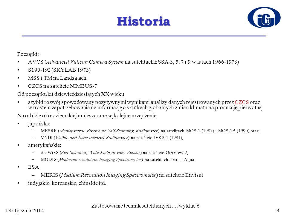 Historia Początki: AVCS (Advanced Vidicon Camera System na satelitach ESSA-3, 5, 7 i 9 w latach 1966-1973) S190-192 (SKYLAB 1973) MSS i TM na Landsata