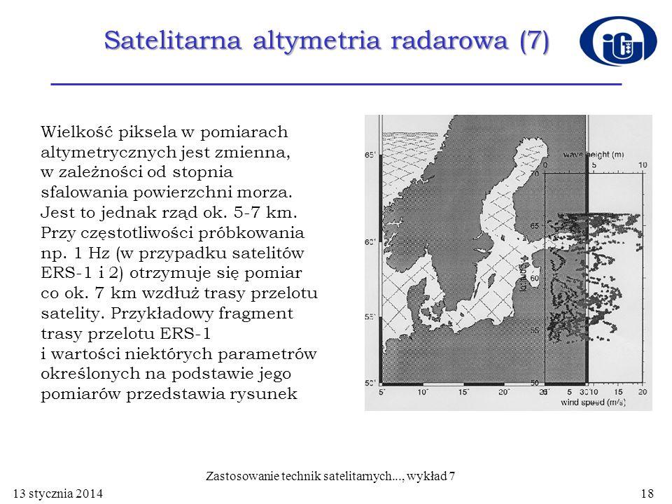 Satelitarna altymetria radarowa (7) Wielkość piksela w pomiarach altymetrycznych jest zmienna, w zależności od stopnia sfalowania powierzchni morza. J