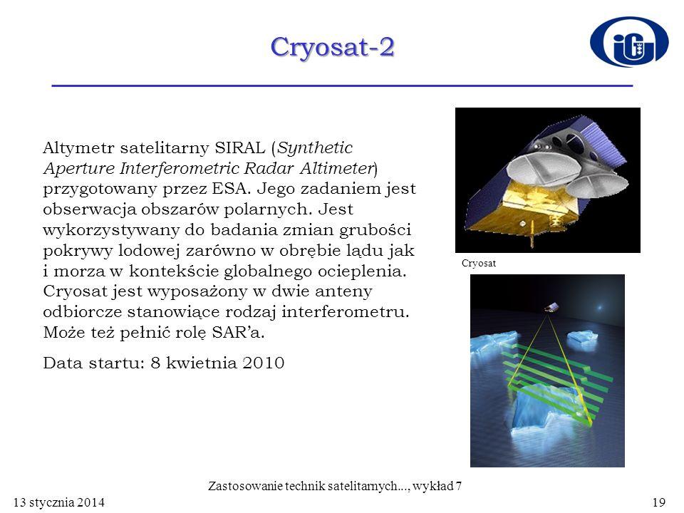 Cryosat-2 Altymetr satelitarny SIRAL ( Synthetic Aperture Interferometric Radar Altimeter ) przygotowany przez ESA. Jego zadaniem jest obserwacja obsz