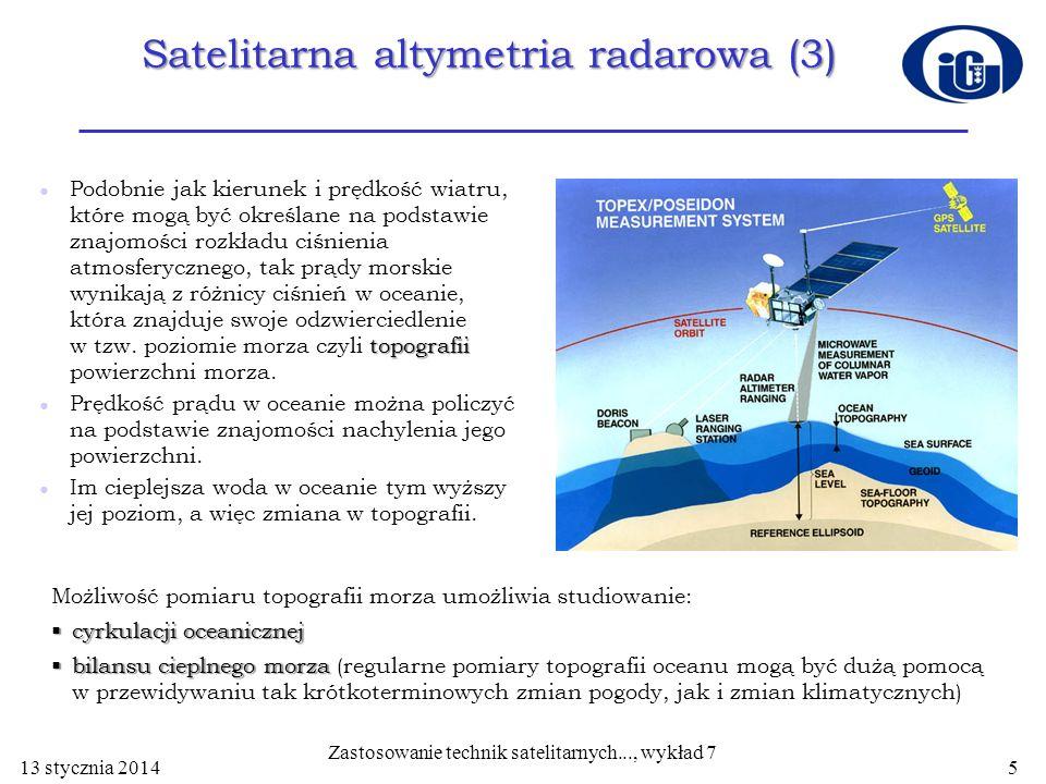 Satelitarna altymetria radarowa (3) topografii Podobnie jak kierunek i prędkość wiatru, które mogą być określane na podstawie znajomości rozkładu ciśn