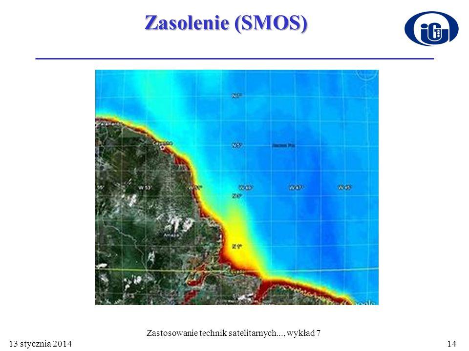 13 stycznia 2014 Zastosowanie technik satelitarnych..., wykład 7 14 Zasolenie (SMOS)