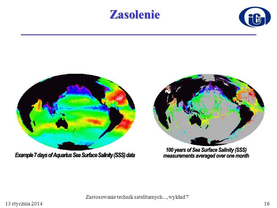 Zasolenie 13 stycznia 2014 Zastosowanie technik satelitarnych..., wykład 7 16