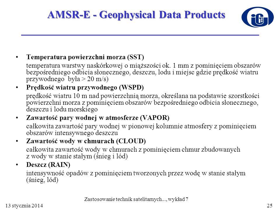 AMSR-E - Geophysical Data Products Temperatura powierzchni morza (SST) temperatura warstwy naskórkowej o miąższości ok. 1 mm z pominięciem obszarów be