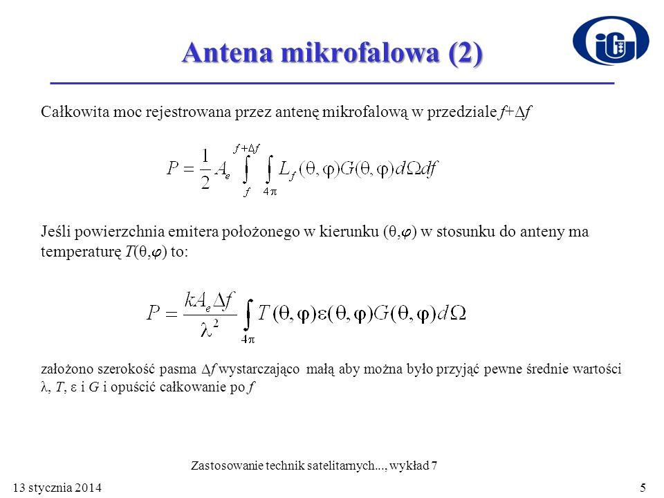 Antena mikrofalowa (2) Całkowita moc rejestrowana przez antenę mikrofalową w przedziale f+Δf Jeśli powierzchnia emitera położonego w kierunku (θ, ) w