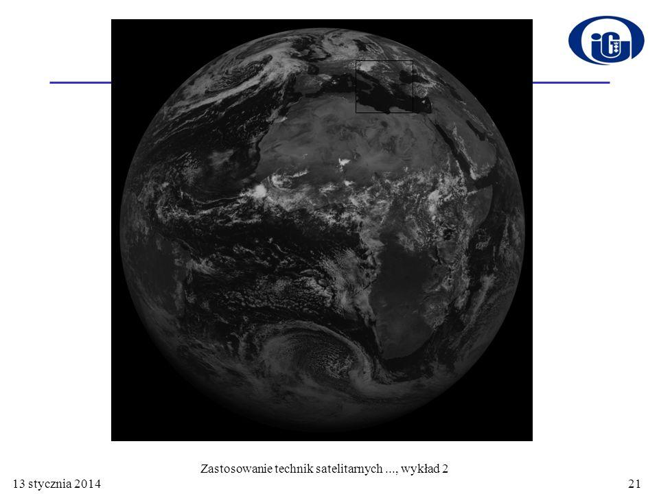 13 stycznia 201421 Zastosowanie technik satelitarnych..., wykład 2